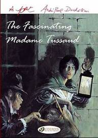 The Fascinating Madame Tussaud by Andre-Paul Duchateau image