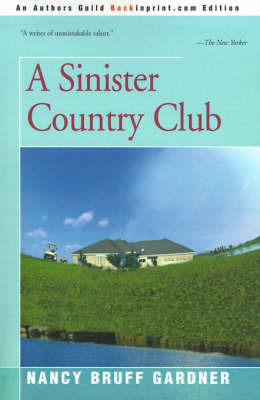 A Sinister Country Club by Nancy Bruff Gardner