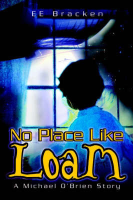 No Place Like Loam by Ee Bracken