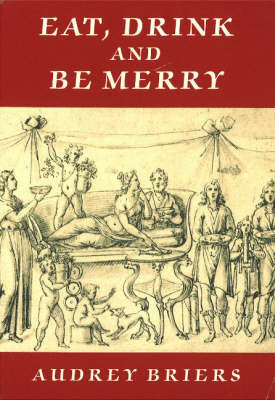 Eat, Drink and be Merry by Audrey Briers