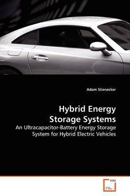 Hybrid Energy Storage Systems by Adam Stienecker