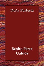 Dona Perfecta by Benito Perez Galdos