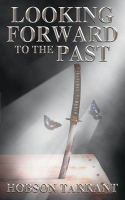 Looking Forward to the Past by Hobson Tarrant image