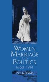 Women, Marriage, and Politics 1860-1914 by Pat Jalland image