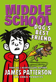 Middle School: Dog's Best Friend by James Patterson