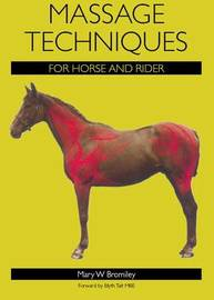 Massage Techniques for Horse and Rider by Mary W Bromiley image