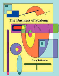 The Business of Scaleup by Dr Gary Benjamin Tatterson