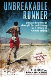 Unbreakable Runner by T.J. Murphy