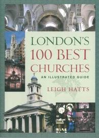 London's 100 Best Churches by Leigh Hatts image