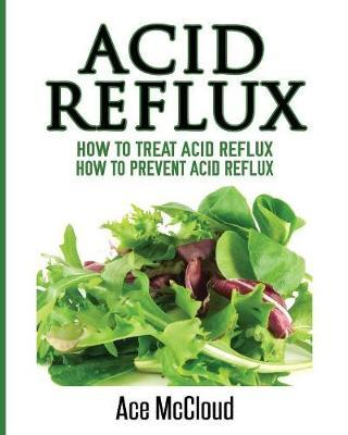Acid Reflux by Ace McCloud