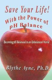 Save Your Life with the Power of PH Balance by Blythe Ayne image