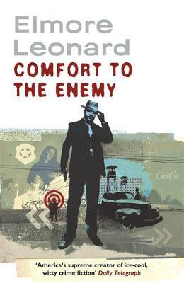 Comfort To The Enemy by Elmore Leonard
