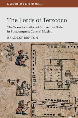 The Lords of Tetzcoco by Bradley Benton