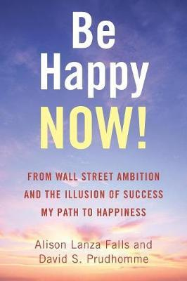 Be Happy Now! by Alison Lanza Falls