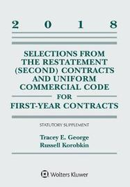 Selections from the Restatement (Second) Contracts and Uniform Commercial Code for First-Year Contracts by Tracey E George image