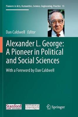 Alexander L. George: A Pioneer in Political and Social Sciences image