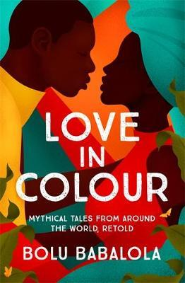 Love in Colour by Bolu Babalola