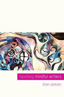 Teaching Mindful Writers