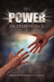 The Power Of Deliverance by Bishop Benjamin Ugbine image