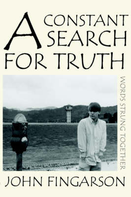 A Constant Search for Truth: Words Strung Together by John Fingarson image