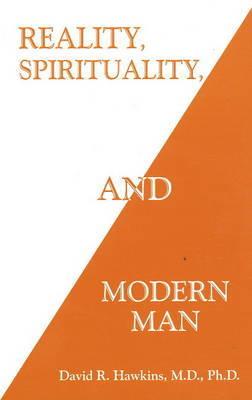 Reality, Spirituality and Modern Man by David Hawkins image