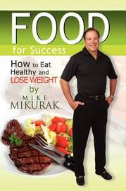 Food for Success by Mike Mikurak