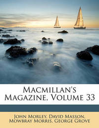 MacMillan's Magazine, Volume 33 by David Masson