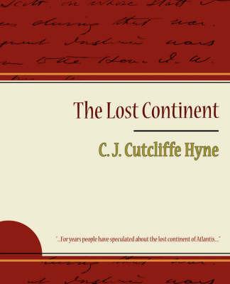 The Lost Continent by J Cutcliffe Hyne C J Cutcliffe Hyne