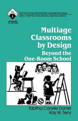 Multiage Classrooms by Design by Kay W. Terry
