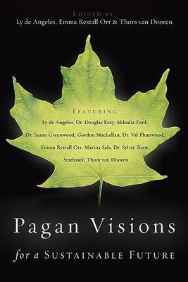 Pagan Visions for a Sustainable Future by Ly De Angeles