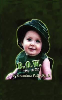 B.O.W. by Grandma Patty