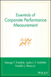 Essentials of Corporate Performance Measurement by George T. Friedlob