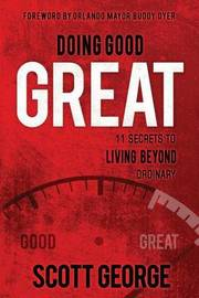 Doing Good, Great by Scott George