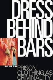 Dress Behind Bars by Juliet Ash