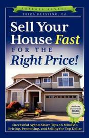 Sell Your House Fast for the Right Price! by Erica Glessing
