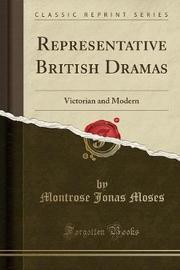 Representative British Dramas by Montrose Jonas Moses