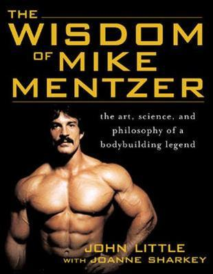 The Wisdom of Mike Mentzer by Joanne Sharkey