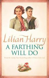 A Farthing Will Do by Lilian Harry image