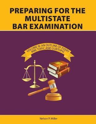 Preparing for the Multistate Bar Examination, Volume III