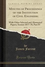 Minutes of Proceedings of the Institution of Civil Engineers, Vol. 54 by James Forrest image
