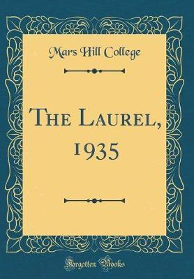 The Laurel, 1935 (Classic Reprint) by Mars Hill College