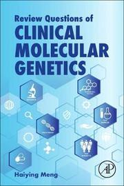 Review Questions of Clinical Molecular Genetics by Haiying Meng