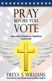Pray Before You Vote! by Freya S. Williams image