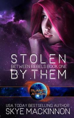 Stolen By Them by Skye Mackinnon
