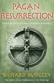Pagan Resurrection: A Force for Evil or the Future of Western Spirituality? by Richard Rudgley image