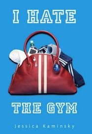 I Hate the Gym by Jessica Kaminsky image