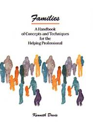 Families: Handbook of Concepts and Techniques for the Helping Professional by Kenneth L. Davis image