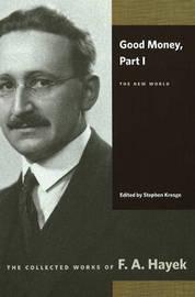 Good Money by F.A. Hayek