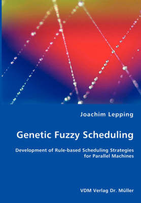 Genetic Fuzzy Scheduling by Joachim Lepping image