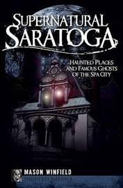 Supernatural Saratoga by Mason Winfield